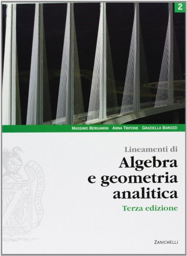Lineamenti di algebra e geometria analitica. Per le Scuole superiori. Con espansione online: 2