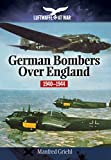 German Bombers Over England: 1940-1944 (Luftwaffe at War)
