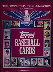 Topps Baseball Cards: The Complete Picture Collection (A 35-Year History, 1951-1985)