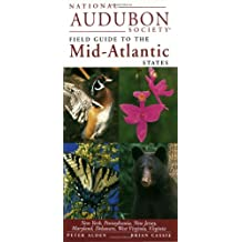 National Audubon Society Guide to the Mid-Atlantic Stat Es (National Audubon Society Regional Field Guides)
