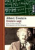 Einstein sagt: Zitate, Einf?lle, Gedanken