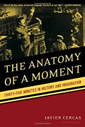 The Anatomy of a Moment: Thirty-Five Minutes in History and Imagination by Javier Cercas (2011-02-20)