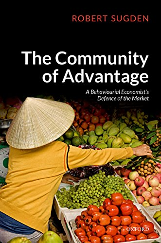 The Community of Advantage: A Behavioural Economist's Defence of the Market (English Edition)