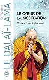 Le coeur de la méditation - Découvrir l'esprit le plus secret - Enseignement sur Les trois mots qui frappent le point vital de Patrul Rinpoché
