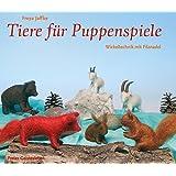 Tiere für Puppenspiele: Wickeltechnik mit Filznadel (Arbeitsmaterial aus den Waldorfkindergärten)