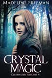 Crystal Magic (Clearwater Witches) by Madeline Freeman (2014-04-02)
