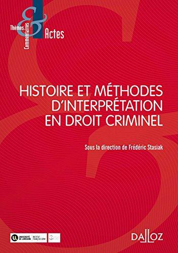 Histoire et méthodes d'interprétation en droit criminel - 1re édition
