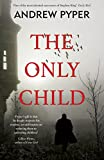 Front cover for the book The Only Child by Andrew Pyper