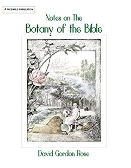 Notes on the Botany of the Bible by [Rose, David Gordon]
