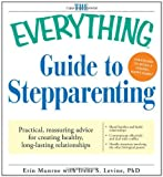 The Everything Guide to Stepparenting: Practical, reassuring advice for creating healthy, long-lasting relationships by Erin Munroe (2009-06-18)