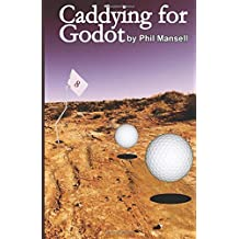 Caddying For Godot by Mansell, Phil (2014) Paperback