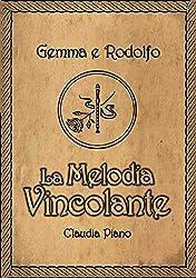 La Melodia Vincolante: (Volume unico) (Armonia Vol. 0)