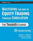Mastering the Art of Equity Trading through Simulation (Wiley Trading Series)