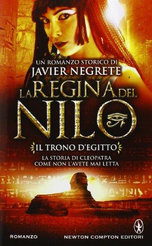 Il trono d'Egitto. La regina del Nilo: 1 di Javier Negrete,A. Sbardella
