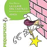 La Llave Del Castillo (Primeros Lectores (1-5 Años) - Pequepizca)