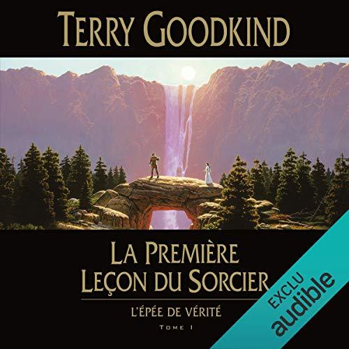 La première leçon du sorcier: L'épée de vérité 1 par Terry Goodkind
