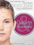 Gesichtlesen - Face Reading: Charakter und Persönlichkeit
