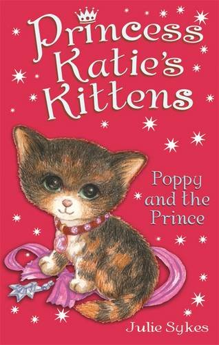 Poppy and the Prince (Princess Katie's Kittens)