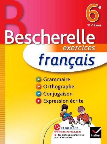 Français 6e - Bescherelle: Cahier d'exercices