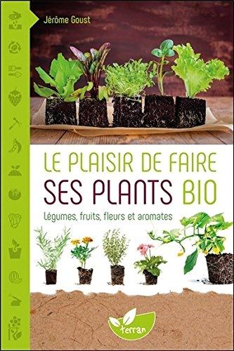 Le plaisir de faire ses plants bio