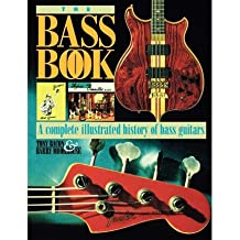 [(The Bass Book: A Complete Illustrated History of Bass Guitars )] [Author: Tony Bacon] [Jun-2007]