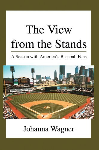 The View from the Stands: A Season with America's Baseball Fans by Johanna Wagner (2005-02-25) par Johanna Wagner