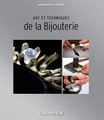 Art et techniques de la Bijouterie par Anastasia Young