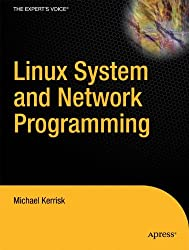 Linux System and Network Programming: A Complete Guide