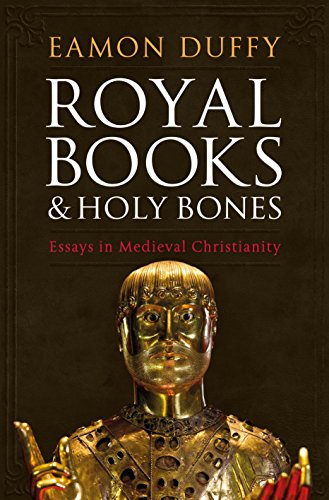 Royal Books and Holy Bones: Essays in Medieval Christianity