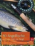 50 Angelfische und wie man sie fängt: Vorkommen   Lebensweise   Standplätze   Köder