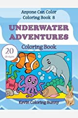 Underwater Adventures Coloring Book: 20 designs: Volume 8 (Anyone Can Color Coloring Books) Paperback