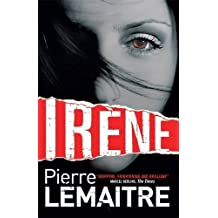 Irene (The Camille Verhoeven Trilogy) by Pierre Lemaitre