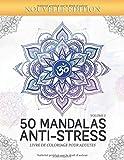 50 Mandalas Anti-stress (Volume 3) Livre de Coloriage pour Adultes: 50 Magnifiques Mandalas à Colorier