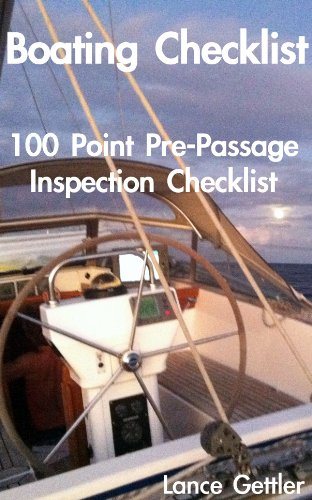 Offshore Sailing - 100 Point Pre-Passage Inspection for Sailors (Sailing Gear Book 2) (English Edition) por Lance Gettler
