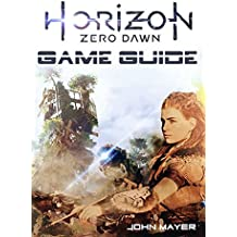 Horizon Zero Dawn Game Guide (English Edition)