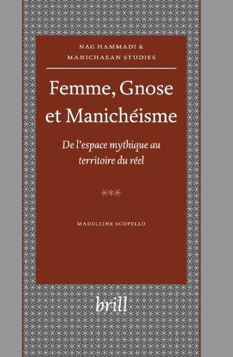 Femme, Gnose Et Manicheisme: De L'espace Mythique Au Territoire Du Reel (Nag Hammadi and Manichaean Studies) by Madeleine Scopello (2005-05-30) par Madeleine Scopello