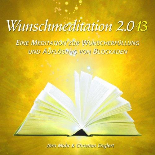 Wunschmeditation 2013