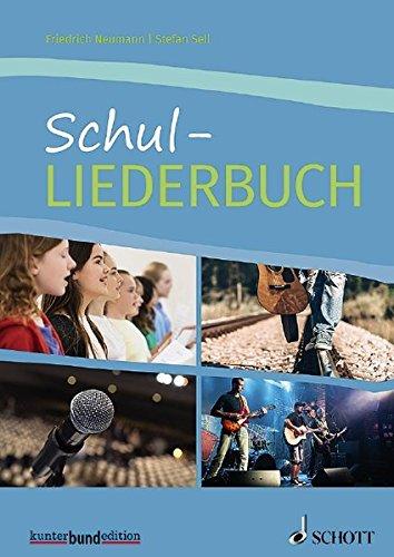 Schul-Liederbuch: für allgemein bildende Schulen. Gesang und Gitarre, Klavier. Liederbuch. (kunter-bund-edition)
