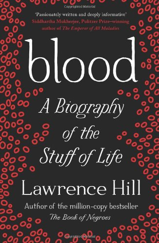 blood-a-biography-of-the-stuff-of-life