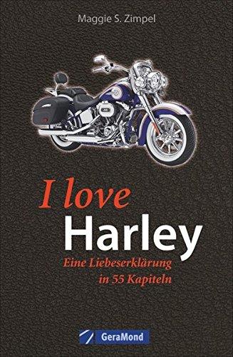 Harley – Way auf Life! Der Inspirationsband Motorrad mit Harley Davidson Geschichte und Harley Geschichten. Ein ganz besonderer Motorradtraum.