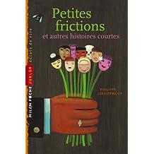 Petites frictions : Et autres histoires courtes
