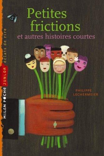 Petites frictions : Et autres histoires courtes par Philippe Lechermeier