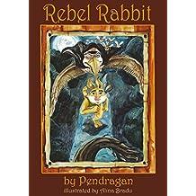 Rebel Rabbit: A Legend is Born