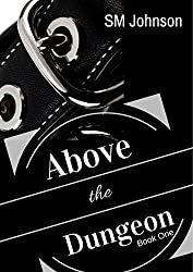 Above the Dungeon: Roman's Dungeon Book 1: A BDSM Gay Romance Novel (Dungeon series) (English Edition)