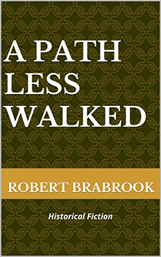 A Path Less Walked: Historical Fiction (English Edition)