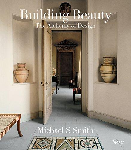 Michael S. Smith: Building Beauty: The Alchemy of Design par Michael S. Smith