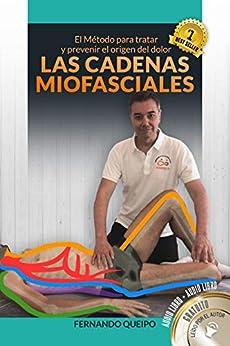 Las Cadenas Miofasciales: El Método para tratar y prevenir