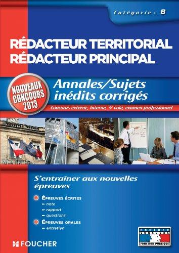 Annales / sujets inédits corrigés Rédacteur Territorial / Rédacteur Principal Cat B NV Concours 2013