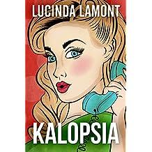 Kalopsia: A Novel (English Edition)