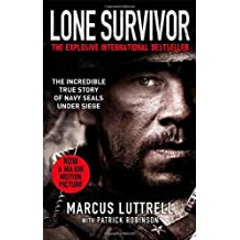 Lone Survivor: The Incredible True Story of Navy SEALs Under Siege by Marcus Luttrell (16-Jan-2014) Paperback